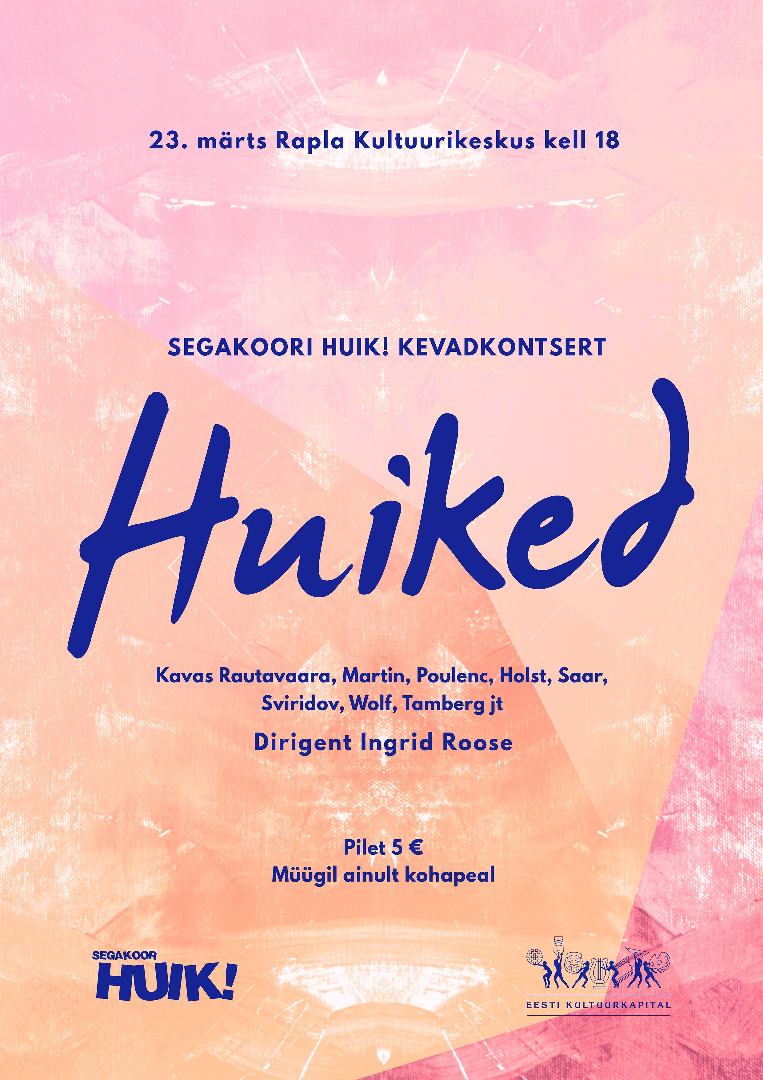 "Segakoori HUIK kevadkontsert ""Huiked"""
