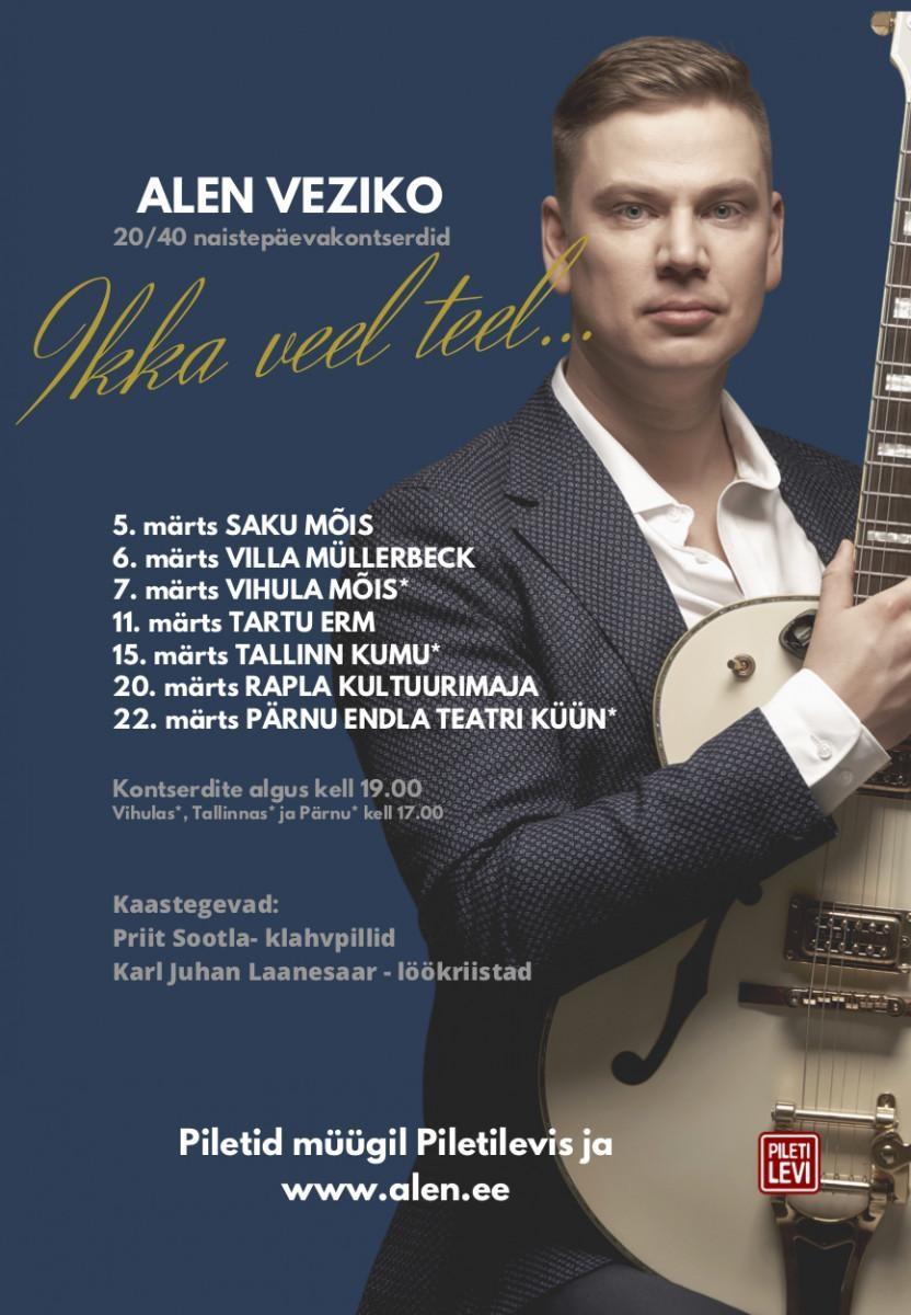 "Alen Veziko kontsert ""Ikka veel teel..."" - toimub 16.10.2020"