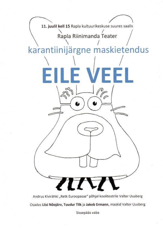 """Rapla Riinimanda Teatri karantiinijärgne maskietendus """"Eile veel"""""""